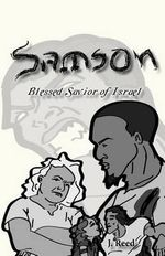Samson : Blessed Savior of Israel (Remastered Edition) - J Reed