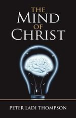 The Mind of Christ - Peter Ladi Thompson