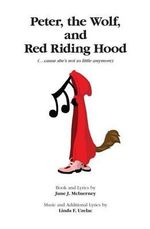 Peter, Wolf, and Red Riding Hood - June J McInerney