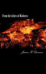 From the Ashes of Madness - James K Dawson