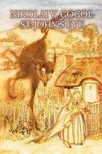 St. John's Eve - Nikolai Vasil'evich Gogol