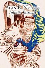 Infinite Intruder - Alan E Nourse
