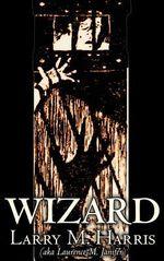 Wizard - Larry M Harris
