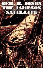 The Jameson Satellite - Neil R Jones