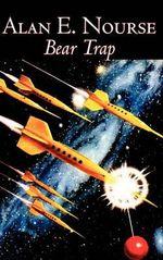 Bear Trap - Alan E Nourse