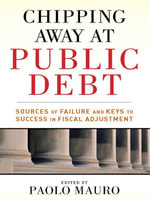 Chipping Away at Public Debt : Sources of Failure and Keys to Success in Fiscal Adjustment - Paolo Mauro