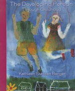 The Developing Person Through Childhood : Lecture Guide - University Kathleen Stassen Berger