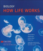 Biology : How Life Works - James R. Morris