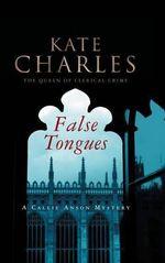 False Tongues : A Callie Anson Mystery - Kate Charles