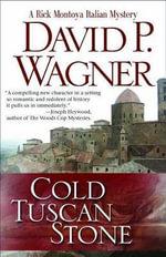 Cold Tuscan Stone : A Rick Montoya Italian Mystery - David P Wagner