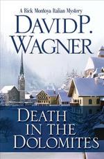 Death in the Dolomites : A Rick Montoya Italian Mystery - David Wagner