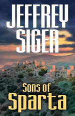 Sons of Sparta : A Chief Inspector Andreas Kaldis Mystery - Jeffrey Siger