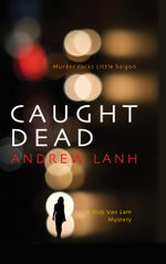 Caught Dead : A Rick Van Lam Mystery - Andrew Lanh