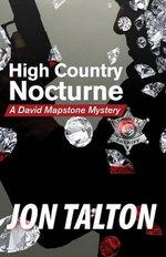 High Country Nocturne : A David Mapstone Mystery - Jon Talton