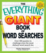 The Everything Giant Book of Word Searches : Over 300 Puzzles to Challenge Even the Most Diehard Word Search Fan - Charles Timmerman