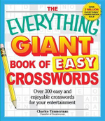 The Everything Giant Book of Easy Crosswords : Over 300 Easy and Enjoyable Crosswords for Your Entertainment - Charles Timmerman
