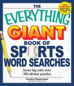 The Everything Giant Book of Sports Word Searches : Score Big with Over 300 All-Star Puzzles - Charles Timmerman