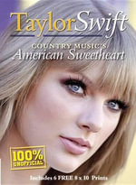 Taylor Swift : Country Music's American Sweetheart, Includes 6 Free 8x10 Prints - Instinctive Editorial