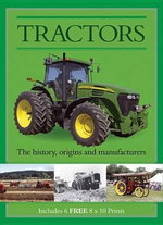 Tractors : The History, Origins, and Manufacturers - Include Six Free 8 x 10 Prints - Charlie Morgan