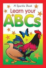 Learn Your ABCs : A Sparkle Book - JG Kids