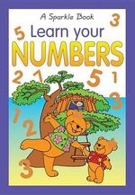 Learn Your Numbers : A Sparkle Book - The Book Company Editorial
