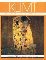 Klimt : The Great Artists Collection, Includes 6 Free Ready-To-Frame 8x10 Prints - Isabel Brown