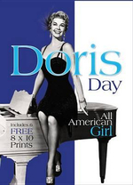 Doris Day : All-American Girl - Includes 6 Free 8 x 10 Prints - Helen Akitt