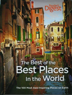 Readers Digest : The Best of the Best Places In The World : The 100 Most Awe-Inspiring Places on Earth