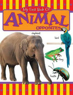 My First Book of Animal Opposites - The Book Company Editorial