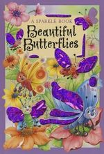 Beautiful Butterflies : A Sparkle Book - The Book Company Editorial