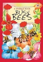 Busy Bees : A Sparkle Book - The Book Company Publishing