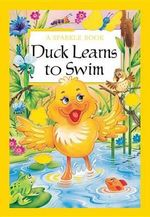 Duck Learns to Swim : A Sparkle Book - The Book Company Publishing
