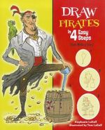 Draw Pirates in 4 Easy Steps : Then Write a Story - Stephanie LaBaff