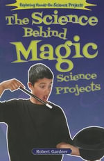 The Science Behind Magic Science Projects : How Comedy, Irony, and Satire Shaped Post-9/11 Ame... - Robert Gardner