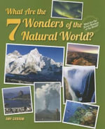 What Are the 7 Wonders of the Natural World? : The Amazing and Disgusting Life You'd Lead as a Sn... - Amy Graham
