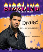 Drake! : Hip-Hop Celebrity - Ally Azzarelli