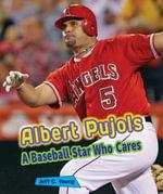 Albert Pujols : A Baseball Star Who Cares - Jeff C Young