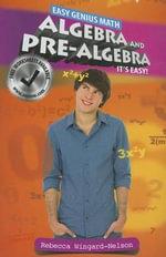 Algebra and Pre-Algebra : It's Easy - Rebecca Wingard-Nelson