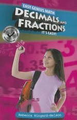 Decimals and Fractions : It's Easy - Rebecca Wingard-Nelson