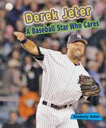 Derek Jeter : A Baseball Star Who Cares - Kimberly Gatto