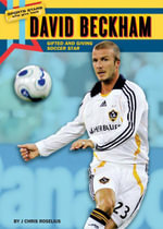 David Beckham : Gifted and Giving Soccer Star - J Chris Roselius