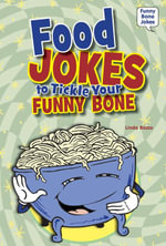 Food Jokes to Tickle Your Funny Bone - Linda Bozzo