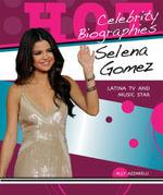 Selena Gomez : Latina TV and Music Star - Ally Azzarelli
