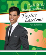 Taylor Lautner : Film Superstar - Ally Azzarelli