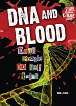 DNA and Blood : Dead People DO Tell Tales - Sara L. Latta