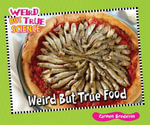 Weird But True Food - Carmen Bredeson