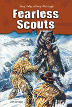 Fearless Scouts : True Tales of the Wild West - Jeff Savage