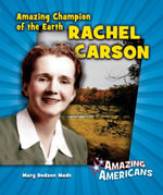 Amazing Champion of the Earth Rachel Carson - Mary Dodson Wade