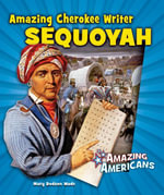 Amazing Cherokee Writer Sequoyah - Mary Dodson Wade