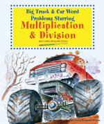 Big Truck and Car Word Problems Starring Multiplication and Division : Math Word Problems Solved - Rebecca Wingard-Nelson